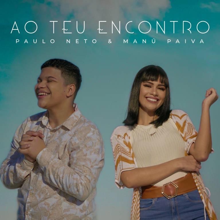 PAULO-NETO-E-MANU-PAIVA-AO-TEU-ENCONTRO